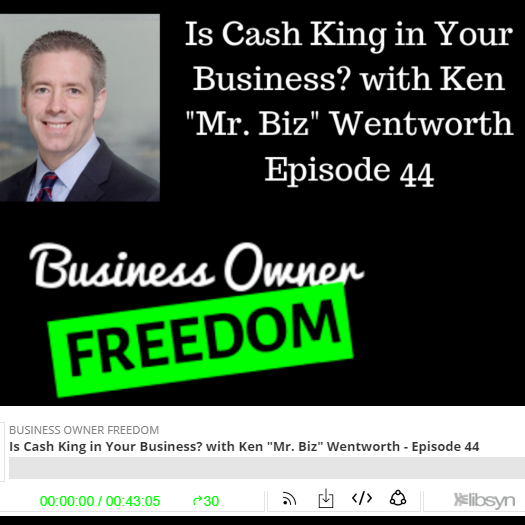 Is Cash King in Your Business? with Ken