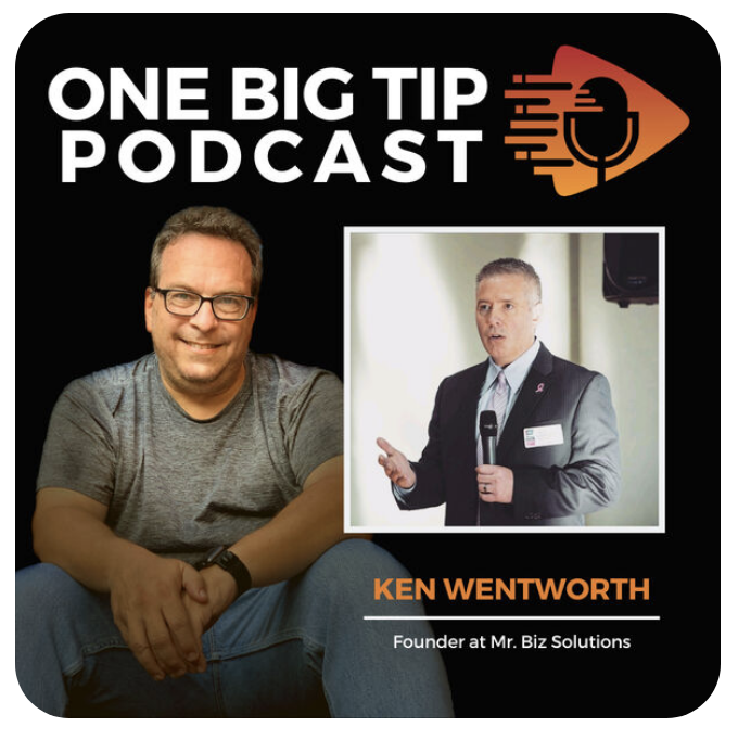 Ken shares his One Big Tip on this Podcast